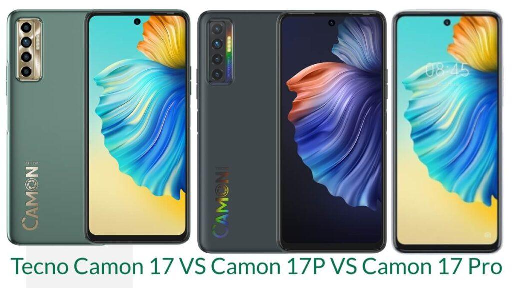 Tecno Camon 17 Vs Camon 17P vs Camon 17 Pro comparison